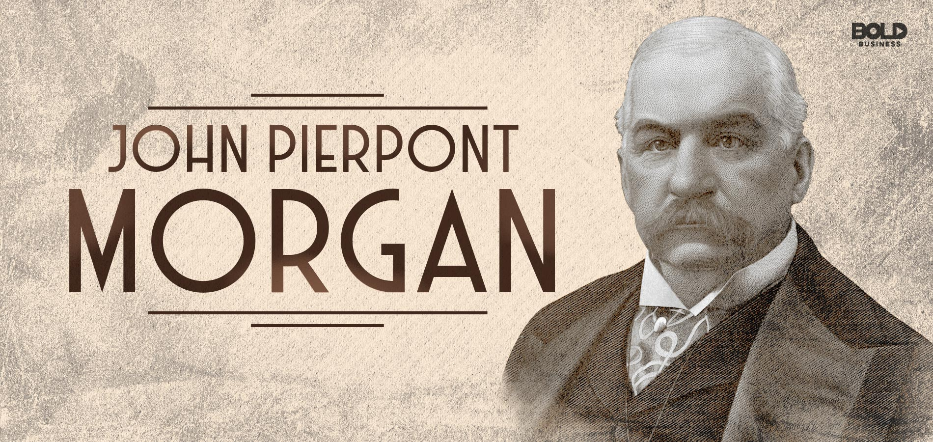 Bold Leadership Of John Pierpont Morgan Anchored On Courage