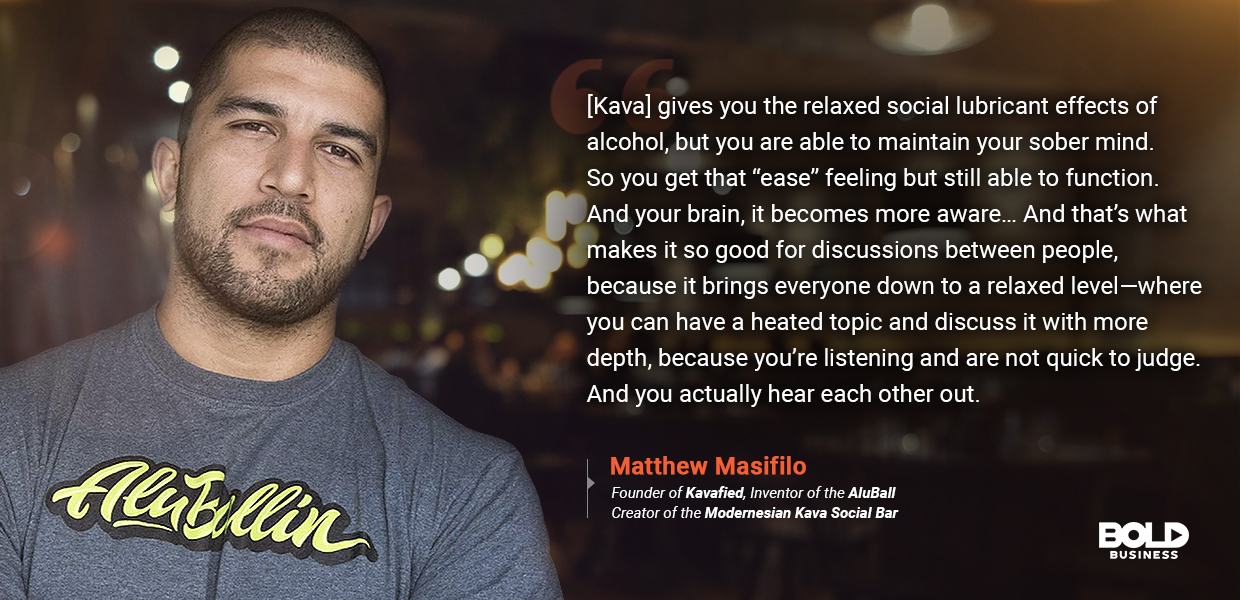 a photo quote of Matt Masifilo in relation to the Kava craze