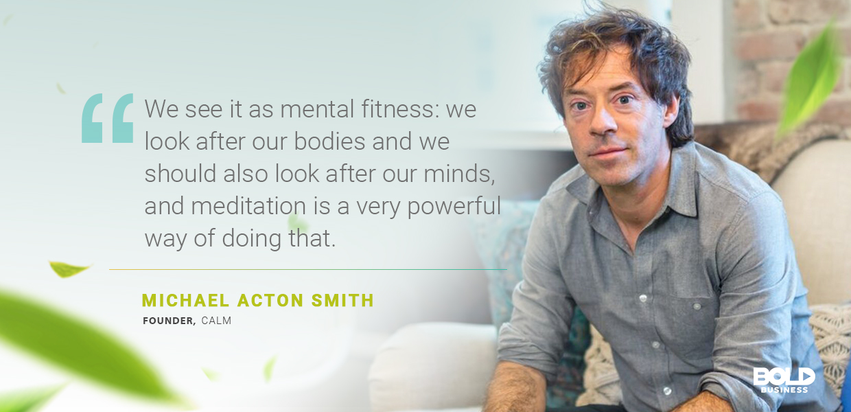 a photo quote of Michael Acton Smith in relation to meditation and health