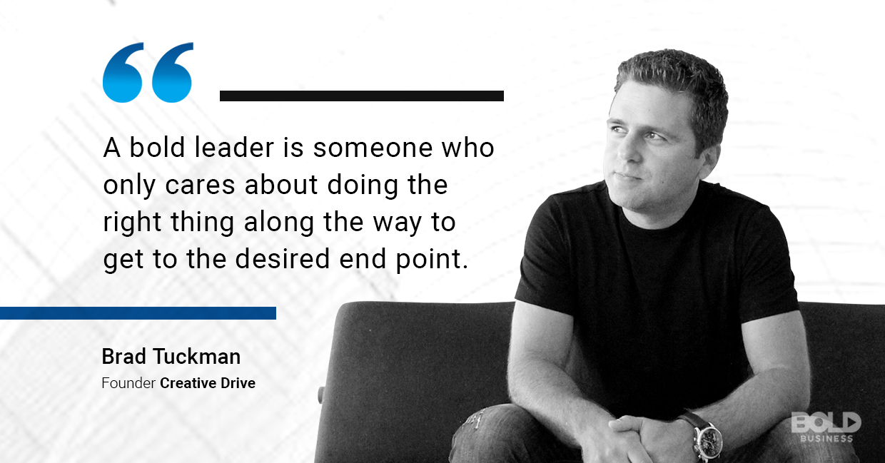 a photo quote of Brad Tuckman, founder of Creative Drive, on doing what's right as a leader