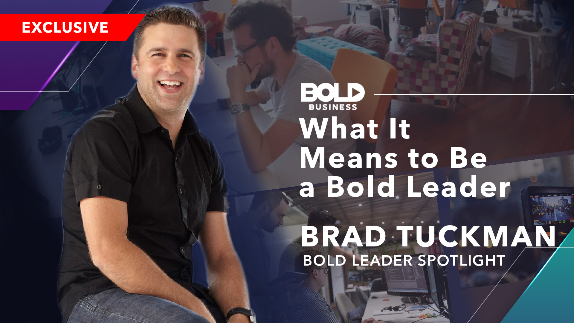 banner image of Brad Tuckman of what it means to be a bold leader
