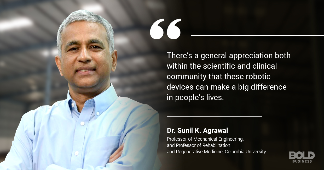 a photo quote of Dr. Sunil K. Agrawal amid the rise of advancements in robotics in rehabilitation