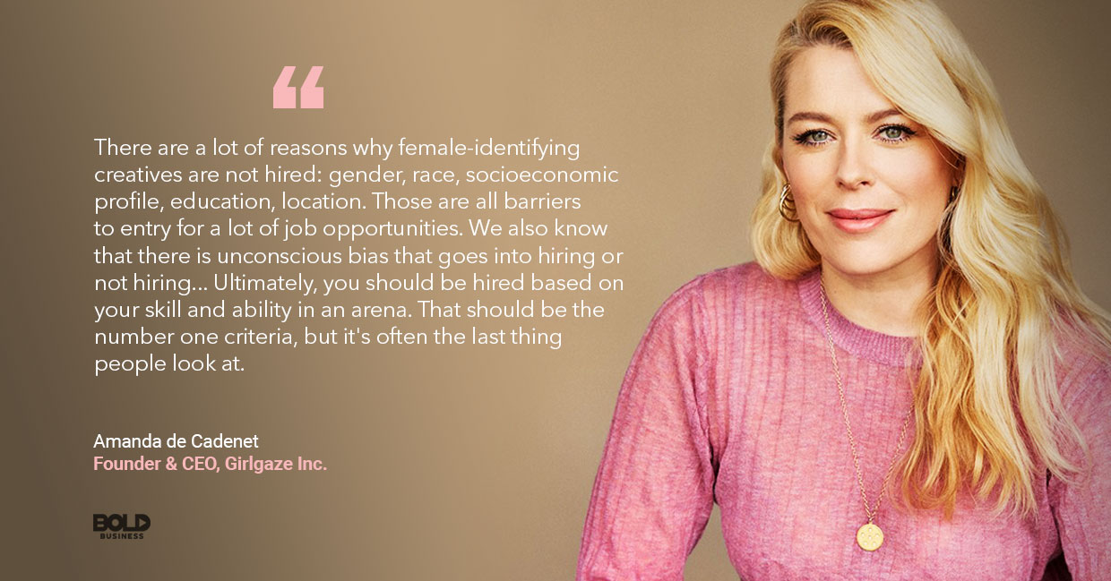 a photo quote of Amanda de Cadenet, , Founder and CEO, Girlgaze Inc.