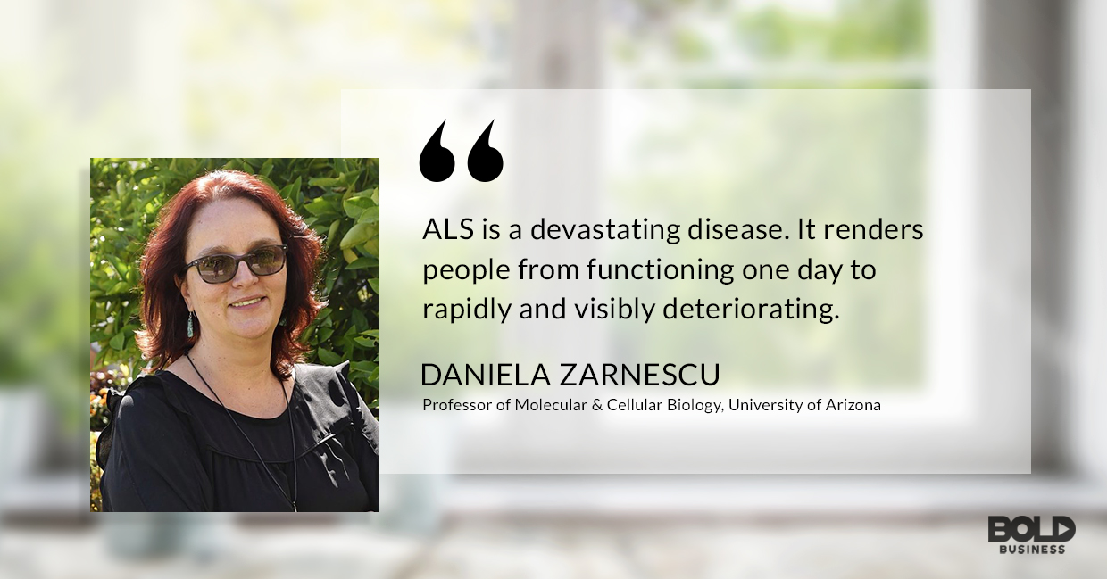 ALS is one of the most devastating diseases, daniela zarnescu quoted