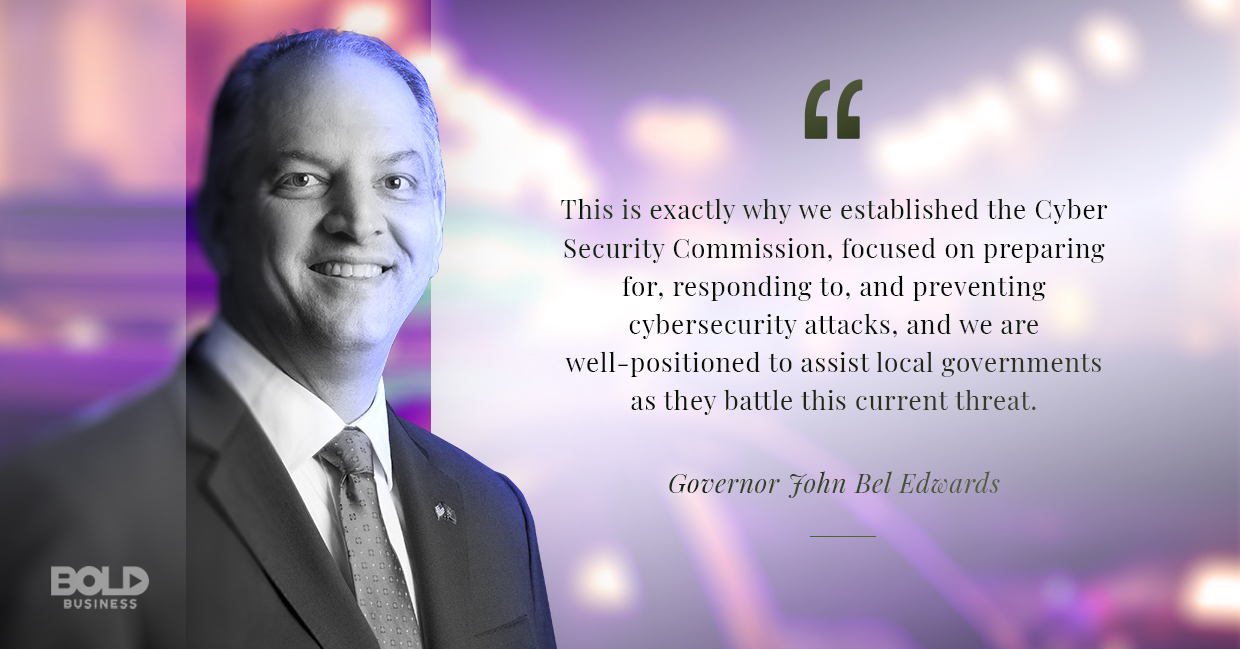 cybersecurity attacks, john bel edwards quoted