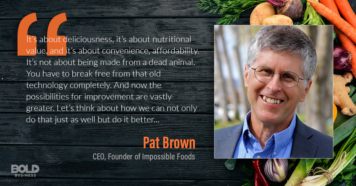 impossible foods, pat brown quoted