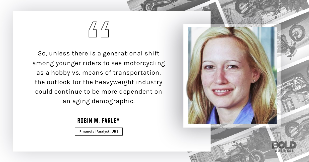 a photo quote of Robin M. Farley relevant to the topic of the future of the Harley Davidson Rider & The Company's Quest to Stay Relevant in a Changing Market