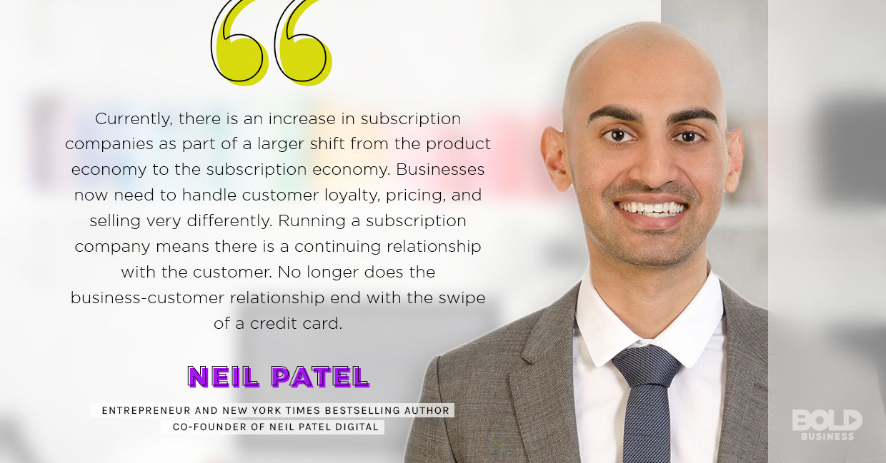 a photo quote of Neil Patel in relation to the subscription economy rising as the potential revenue model of the future