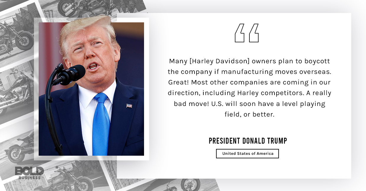 a photo quote of President Donald Trump relevant to the topic of the future of the Harley Davidson Rider & The Compnay's Quest to Stay Relevant in a Changing Market