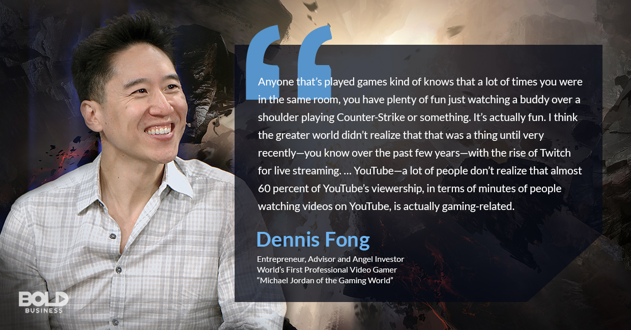 a photo quote of Dennis Fong in relation to the booming esports industry and rising esports market revenue
