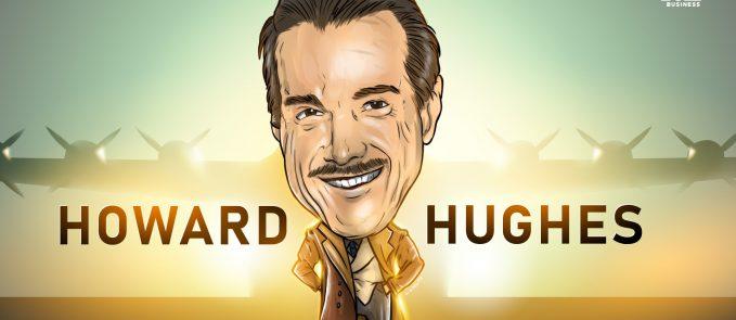 howard hughes bold leader