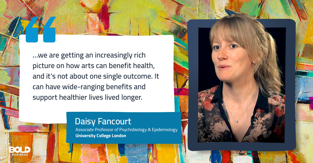 a photo quote of Daisy Fancourt concerning the connection of the health benefits of art to a longer life expectancy