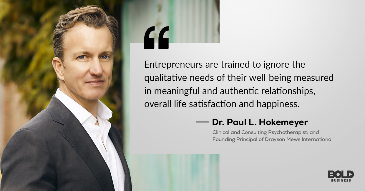 photo quote of Paul Hokemeyer concerning the topics on mental health management and entrepreneur depression