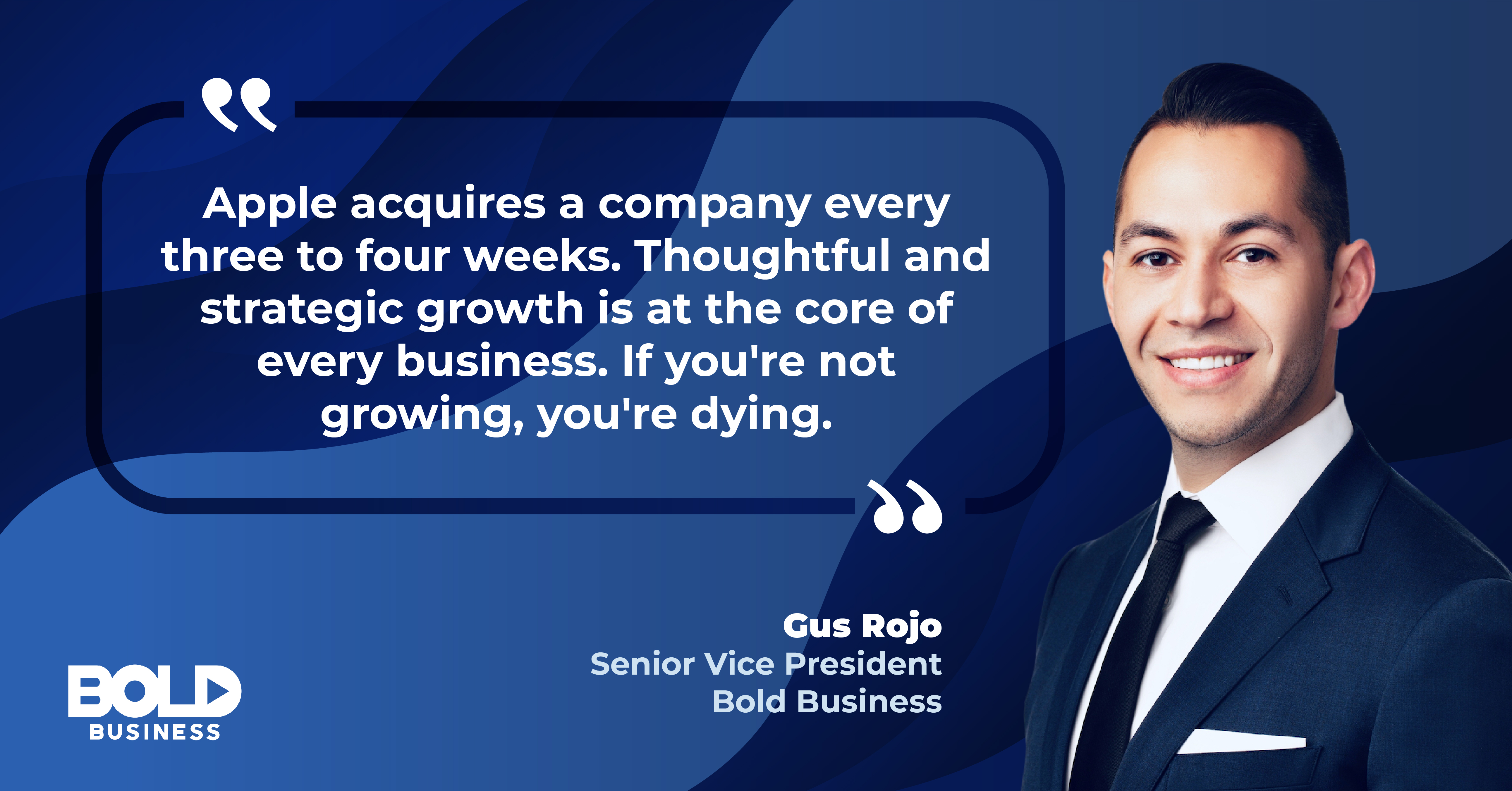 Gus Rojo Bold Business Mergers and Acquisitions